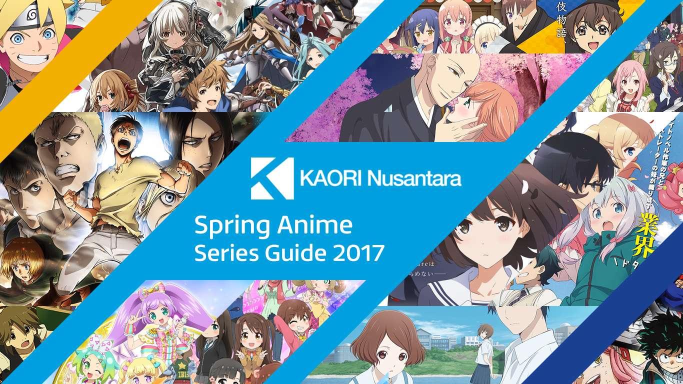 KAORI Nusantara Anime Preview Guide - Spring 2017 - The ...