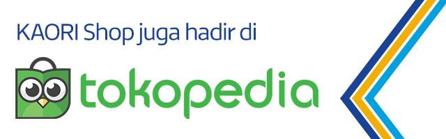 KAORI Shop juga hadir di Tokopedia