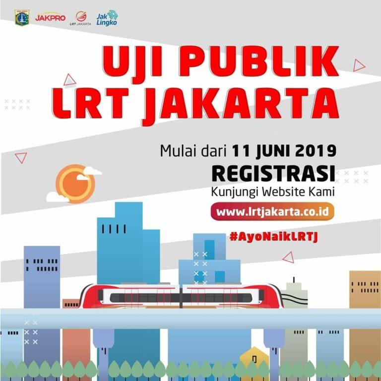 Pengumuman Uji Publik LRT Jakarta Yang Akan di Mulai Pada Selasa 11 Juni 2019. I Sumber: LRT Jakarta