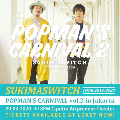 SUKIMASWITCH TOUR 2019-2020 POPMAN'S CARNIVAL Vol.2